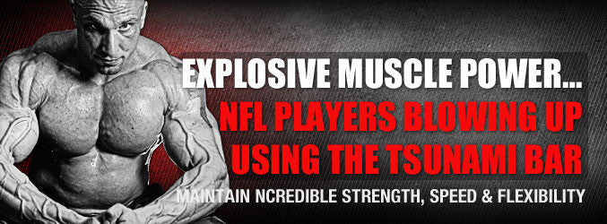 Explosive Muscle Power… NFL Players Blowing Up Using The Tsunami Bar