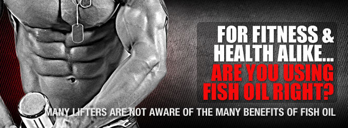 For Fitness & Health Alike... Are You Using Fish Oil Right?