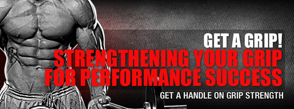 Get A Grip!  Strengthening Your Grip For Performance Success