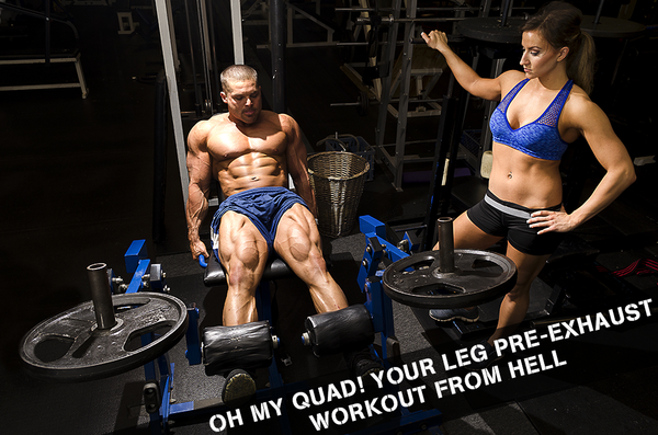 Oh My Quad! Your Leg Pre-Exhaust Workout From Hell