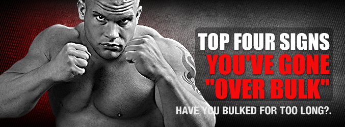 "Top Four Signs You've Gone ""Over Bulk"""
