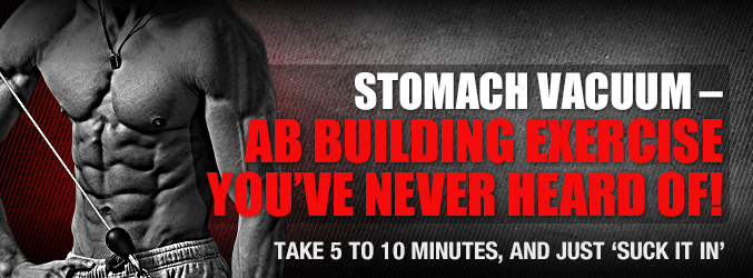Stomach Vacuum – Ab Building Exercise You've Never Heard Of!