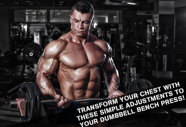 Transform Your Chest With These Simple Adjustments To Your Dumbbell Bench Press!