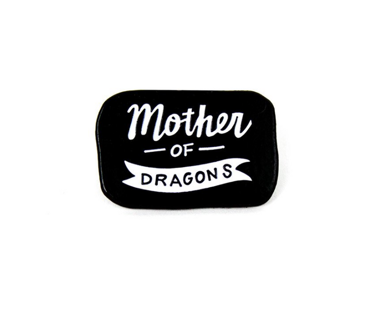 Mother of Dragons Pin