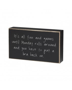 Monday Rolls Around Box Sign