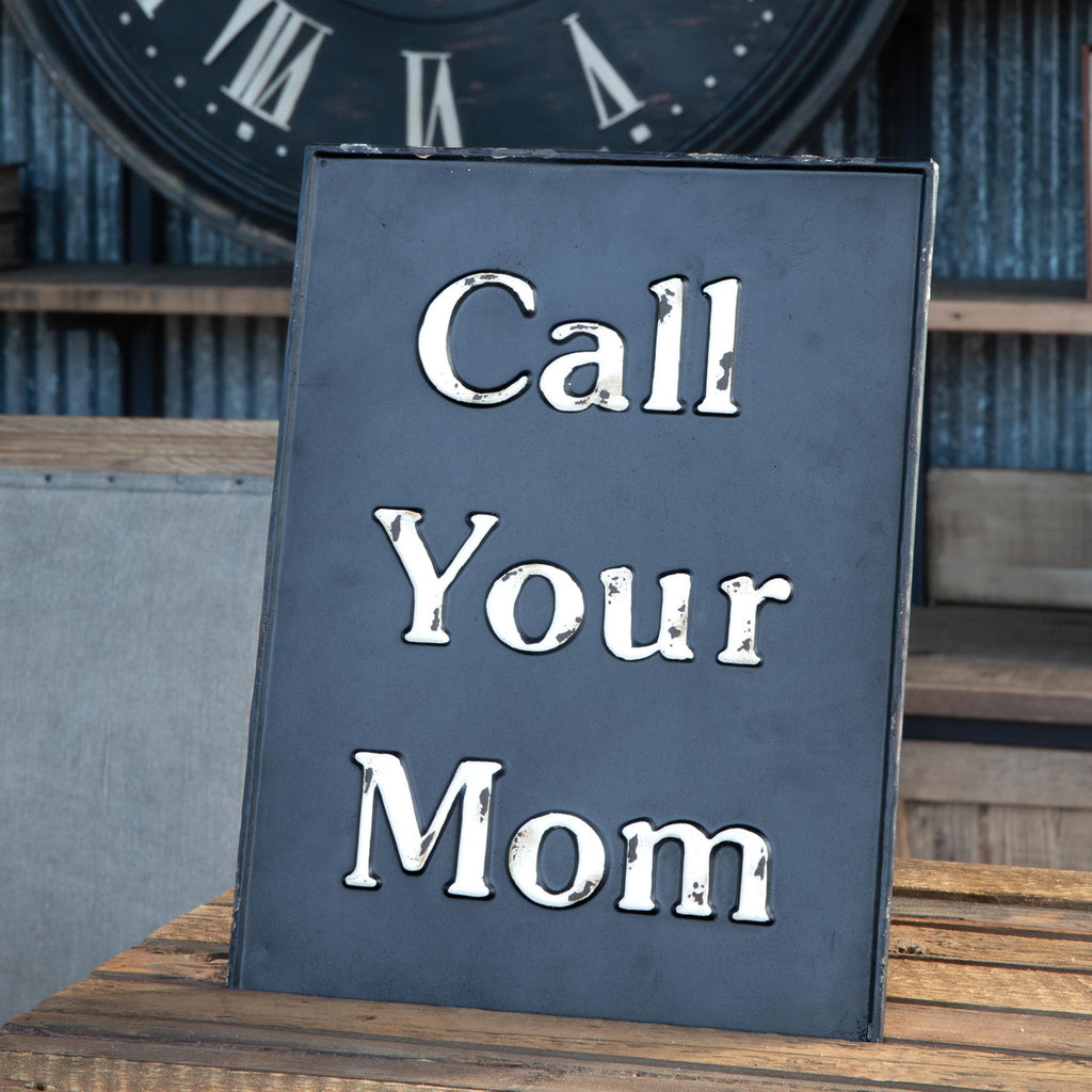 Metal Call Your Mom Sign