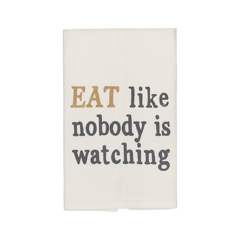 Eat Like Nobody is Watching Tea Towel - Kitchen Towel - Funny Towe