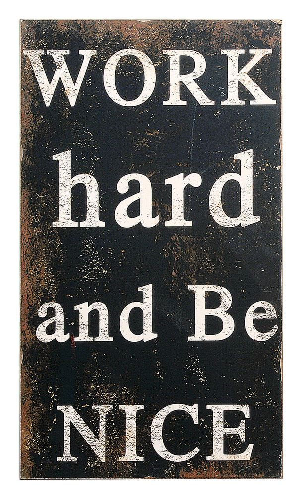 Work Hard Be Nice Sign