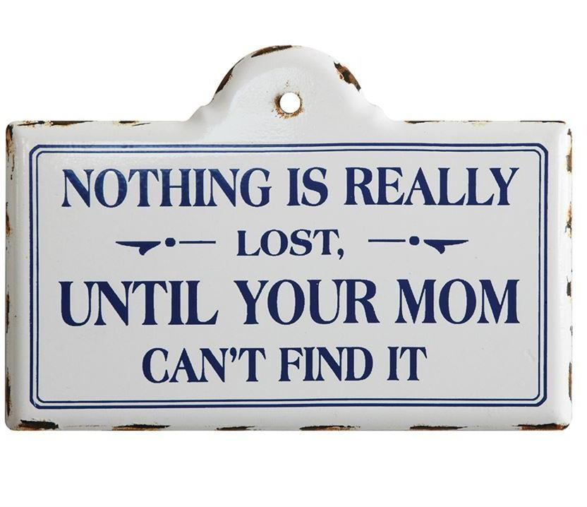 Nothing is Really Lost until Mom can't find it sign