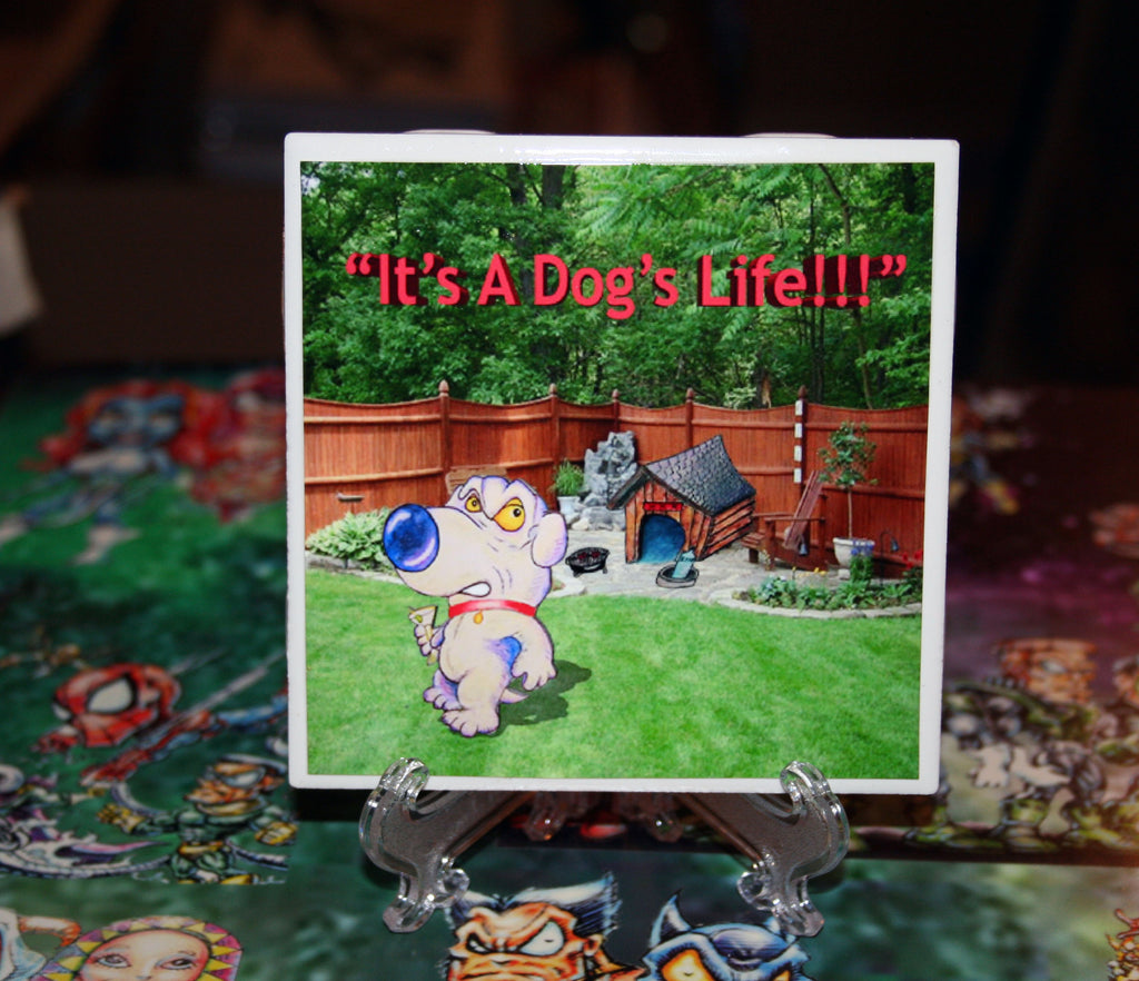 Its A Dogs Life Custom Art Print Drink Coaster