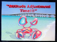 Attitude Adjustment Time!!! Mini Art Print
