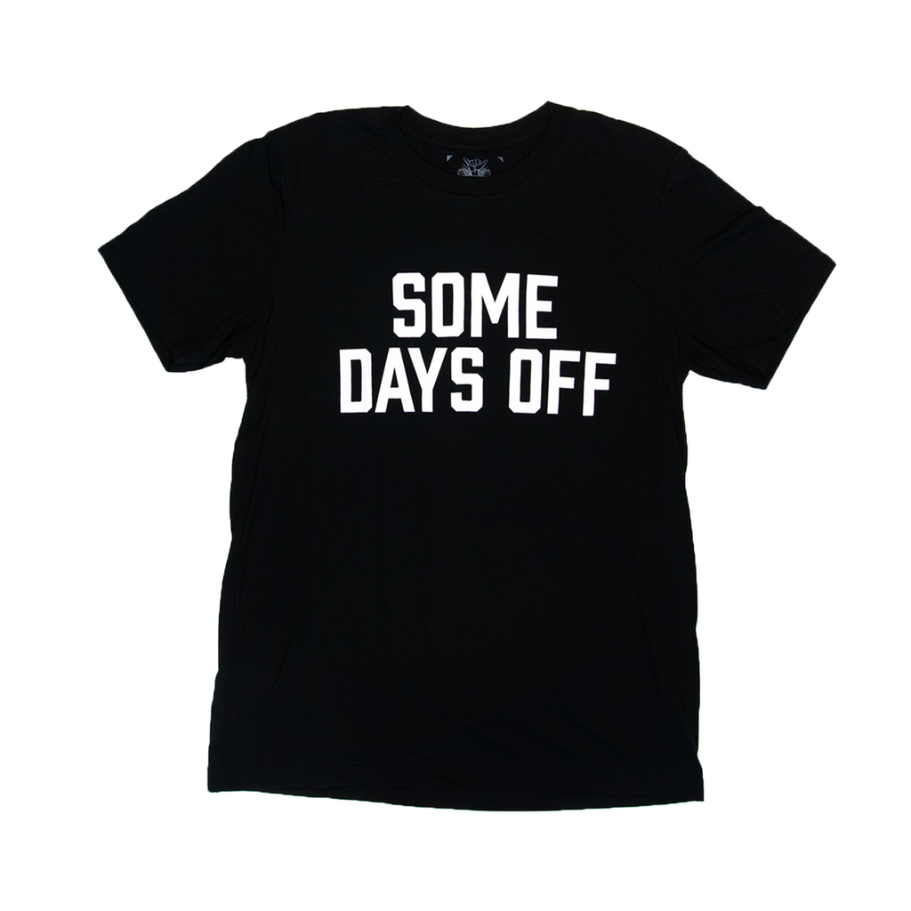 Some Days Off Tee