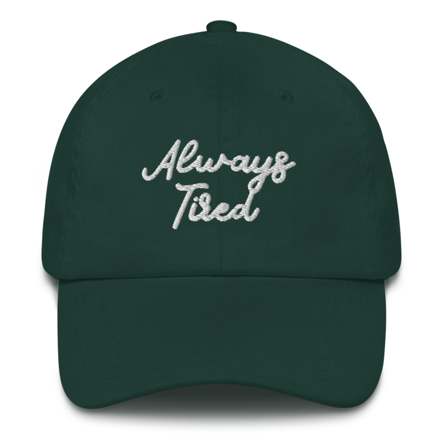 Always Tired Hat