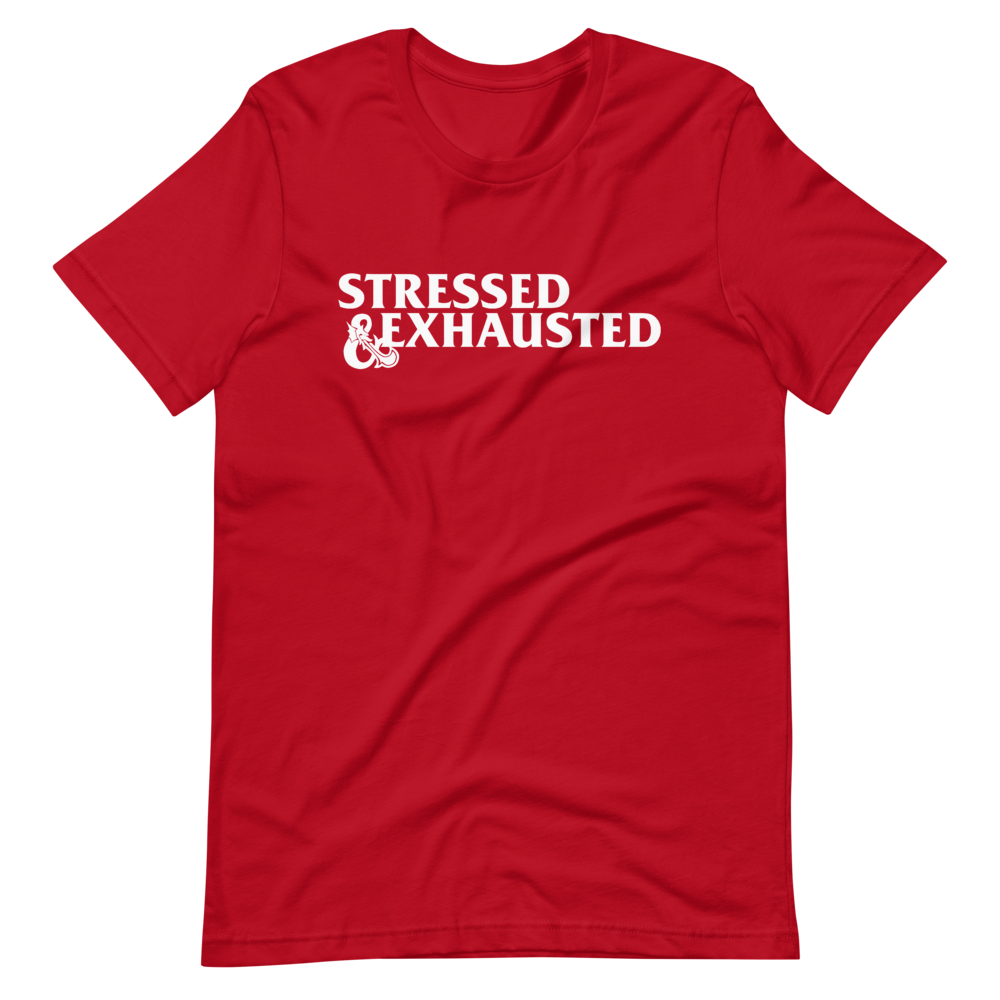 stressed and exhausted dungeons and dragons parody t-shirt