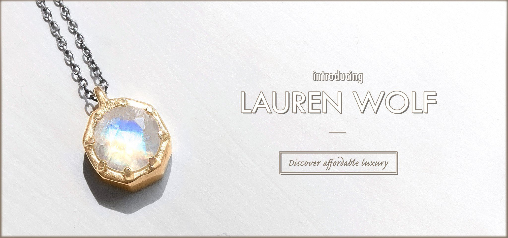 Introducing Lauren Wolf exclusively at Szor Collections