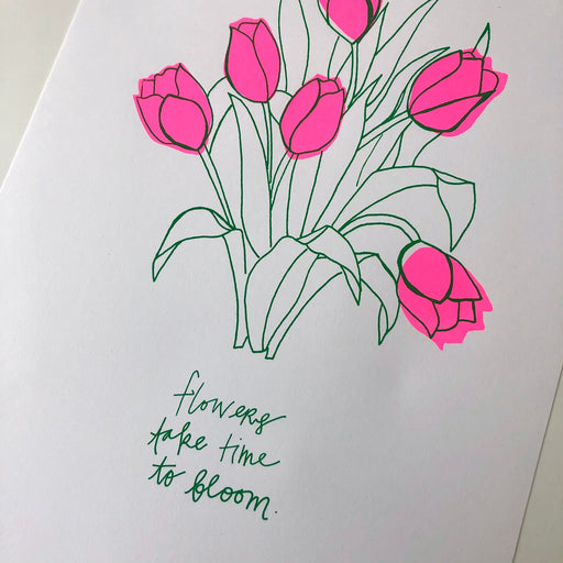 FLOWERS TAKE TIME TO BLOOM - PRINT