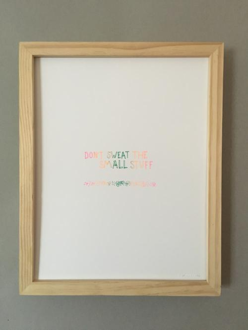 DON'T SWEAT THE SMALL STUFF PRINT