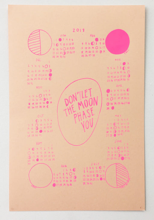 DON'T LET THE MOON PHASE YOU - CALENDAR