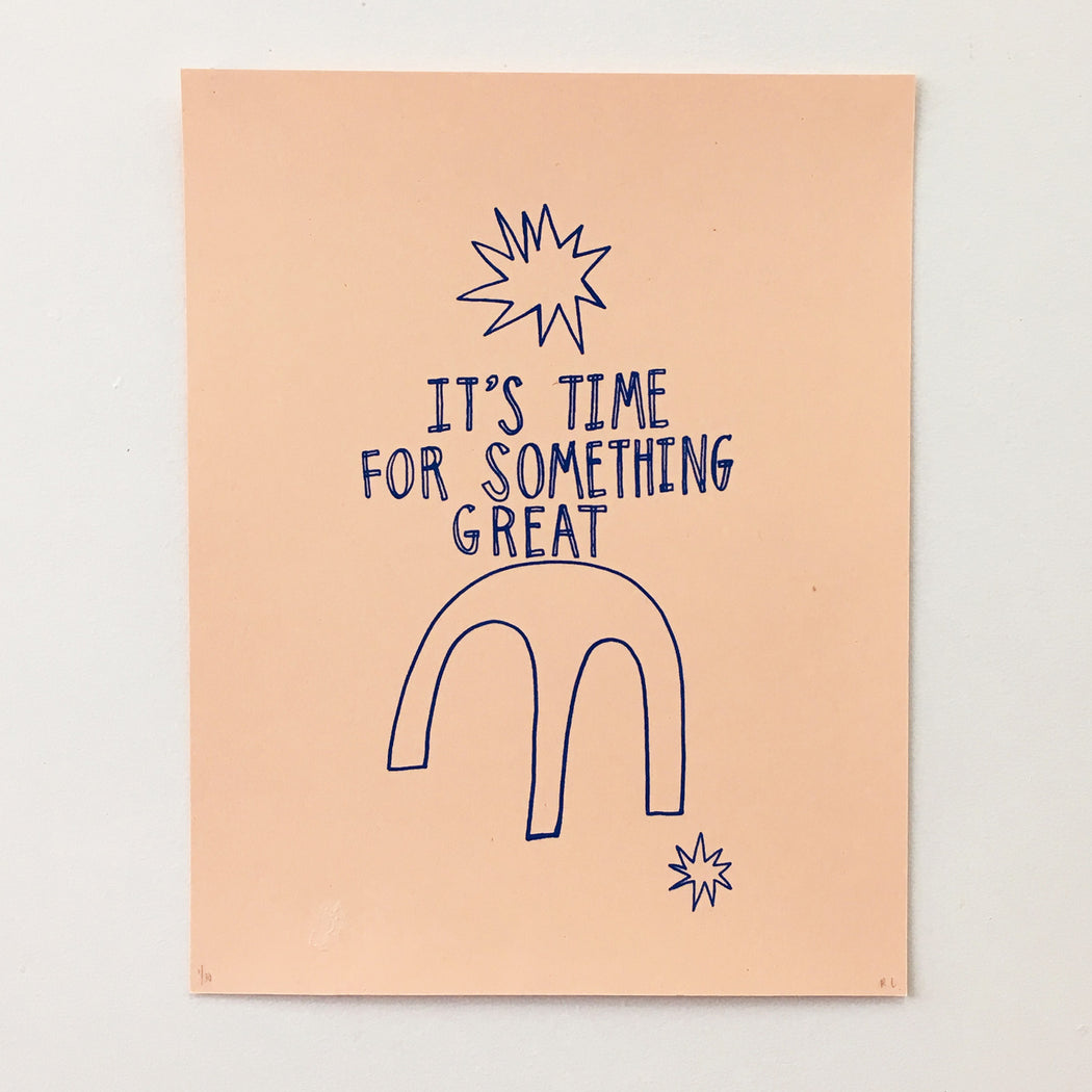 IT'S TIME FOR SOMETHING GREAT - PRINT
