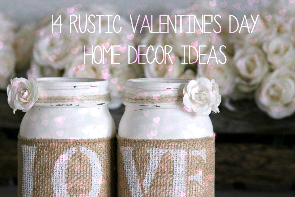 14 Rustic Handmade Valentine's Day Home Decor Ideas