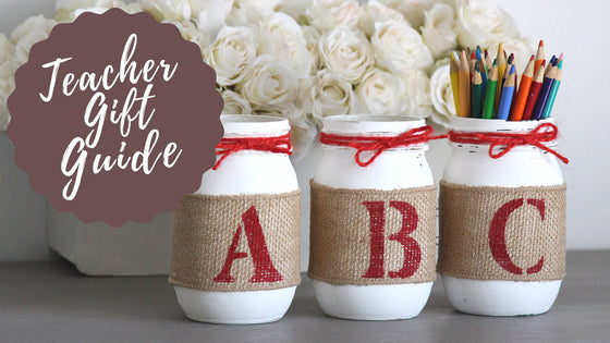 Teacher Gift Guide - Handmade & Thoughtful Gifts Ideas