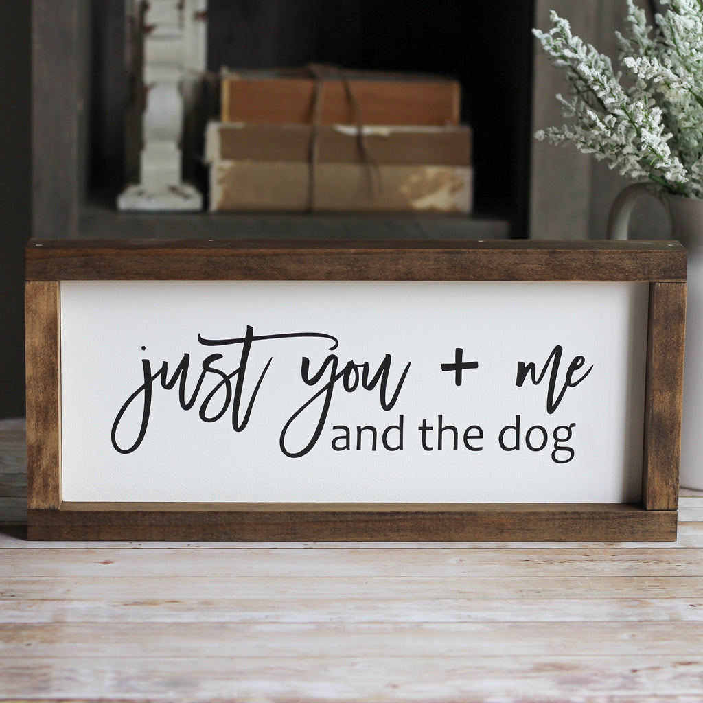 Wall Sign Just you + me and the dog | Pet Lover Christmas Gift - Jarful House