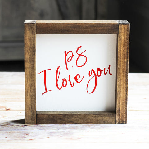 Valentine's Day Decor Gift for Her P.S. I Love You Sign 7 x 7 Inches