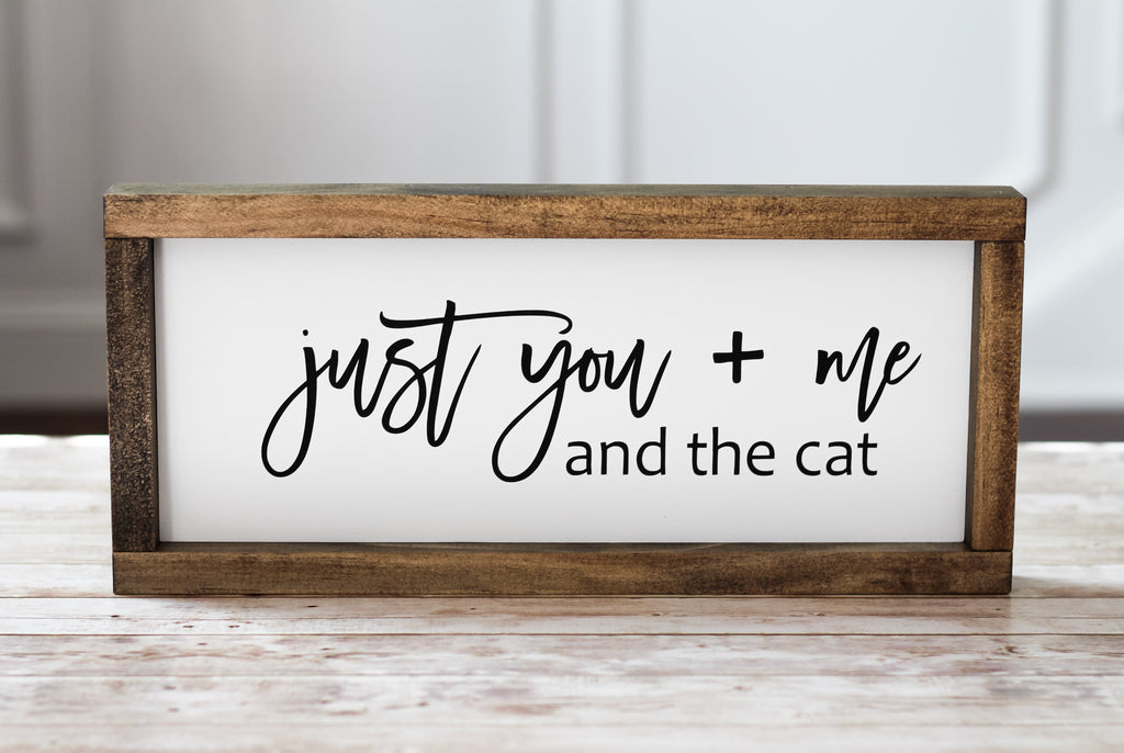 Wall Sign Just you + me and the cat - Rustic Decor Pet Lovers Gift - Jarful House