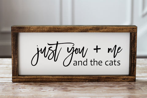 Just you + me and the cats - Rustic Wall Decor  Pet Lovers Sign - Jarful House