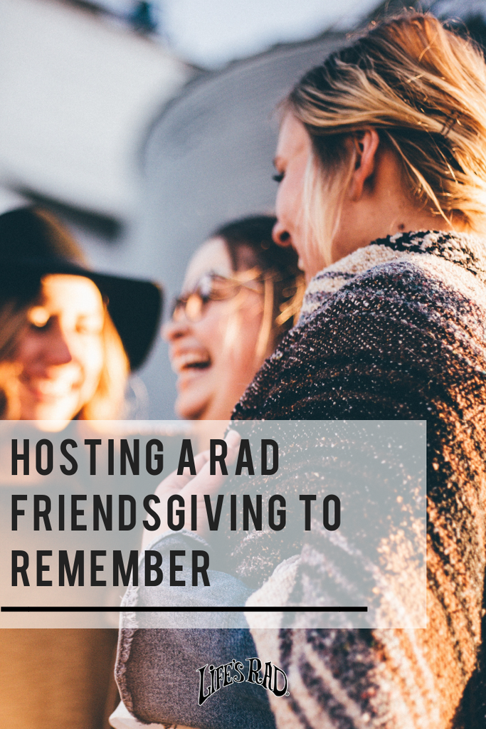 Hosting a Rad Friendsgiving to Remember