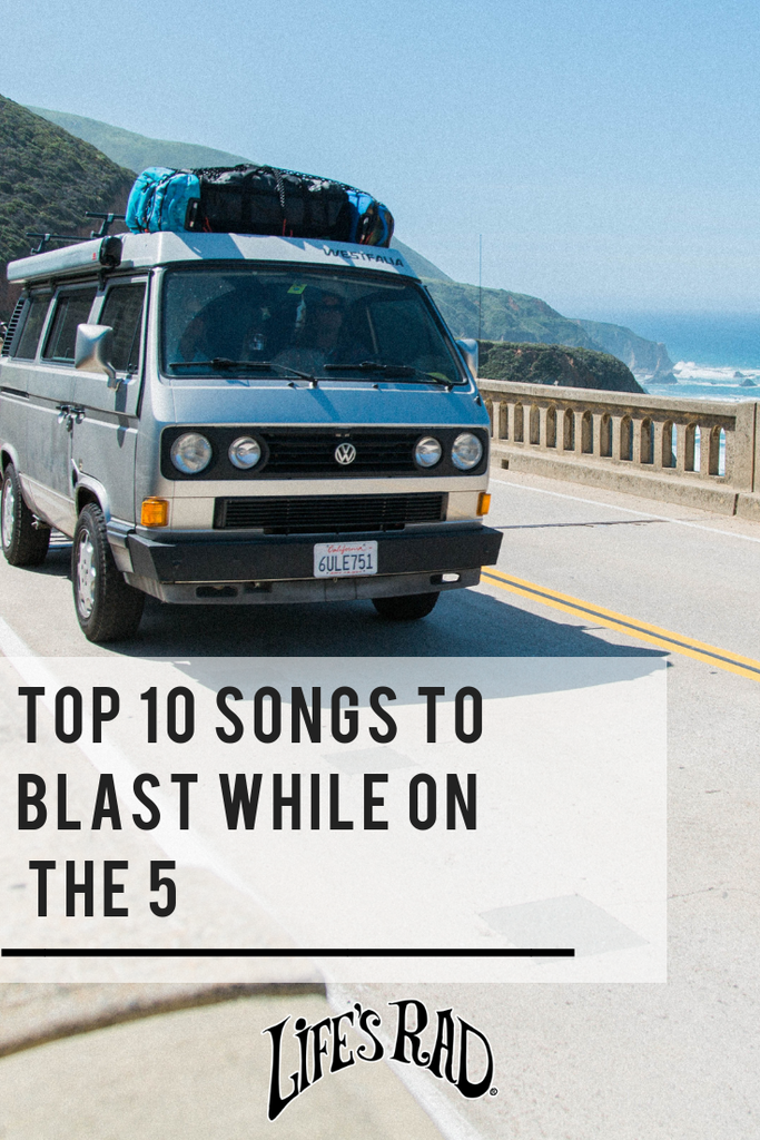 Top 10 songs to blast while on the 5