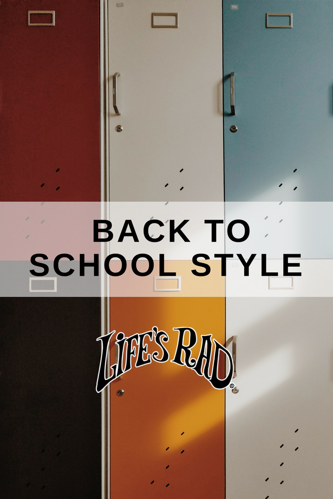 Back to School Style with Life's Rad