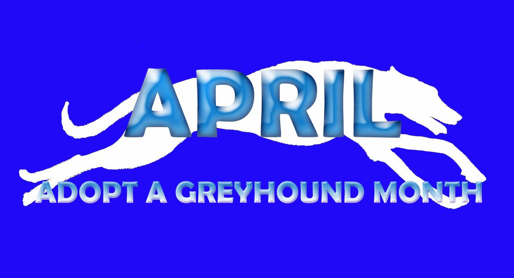 GET READY TO PROMOTE GREYHOUND ADOPTION MONTH!