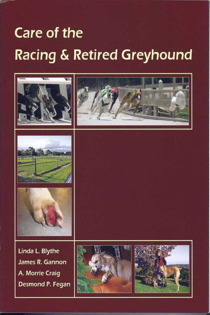 CARE OF THE RACING AND RETIRED GREYHOUND - Bestseller!