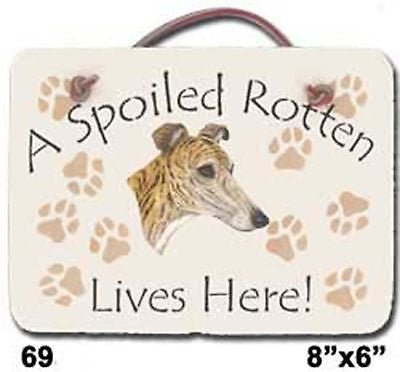 Slate Spoiled Rotten Greyhound Dog Sign Galgo Whippet