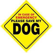 Load image into Gallery viewer, Dog Emergency Sign