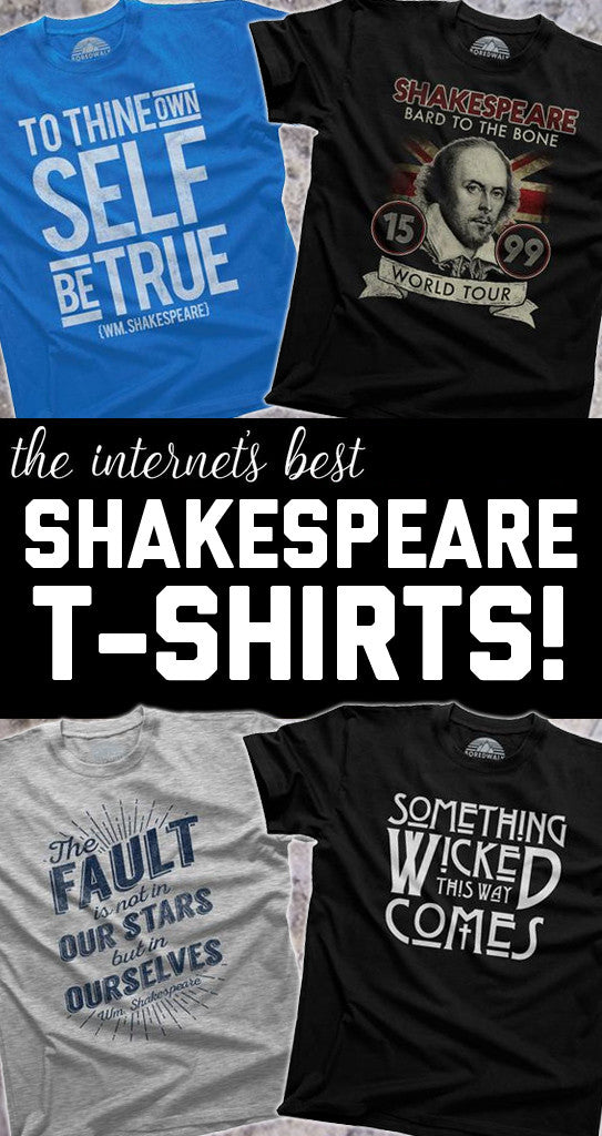 Cool Shakespeare Shirts: Literary Shirts For Book Nerds