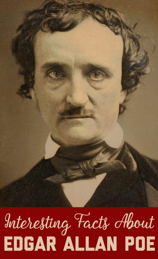 Interesting Facts About Edgar Allan Poe: OG Goth and Literary Hero