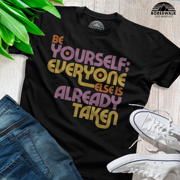 Boredwalk Be Yourself Everyone Else Is Already Taken Oscar Wilde Quote Shirt