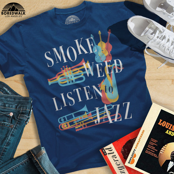 Boredwalk Smoke Weed Listen To Jazz Shirt