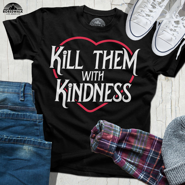 Boredwalk Kill Them With Kindness Shirt