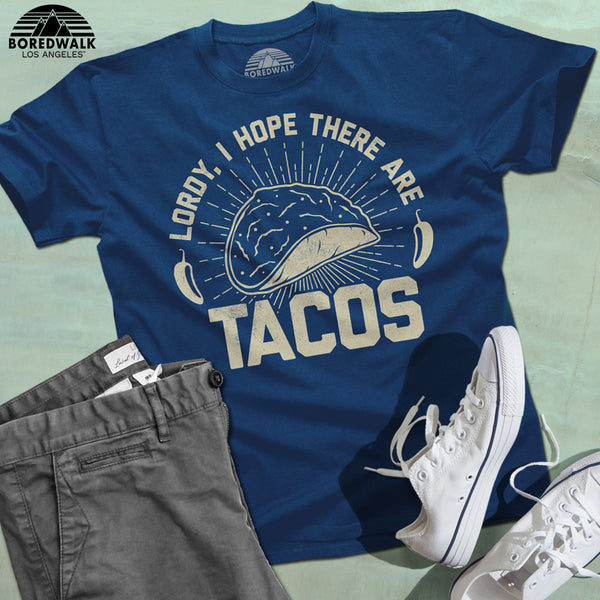 Boredwalk Lordy I Hope There Are Tacos Shirt