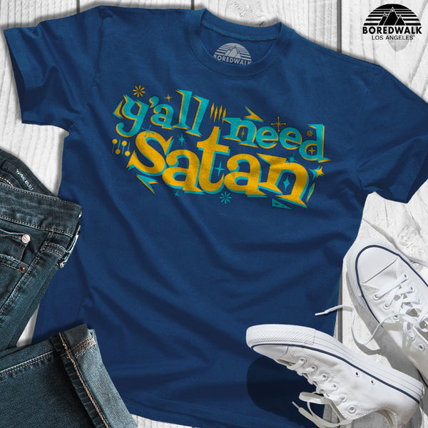 Boredwalk Y'All Need Satan Shirt
