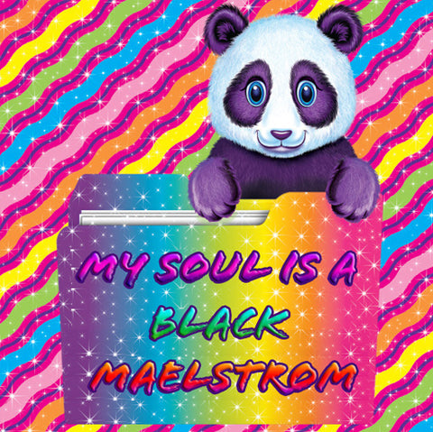 My soul is a black maelstrom