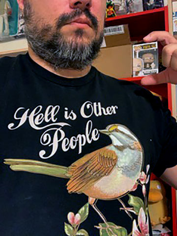 Hell is Other People Shirt