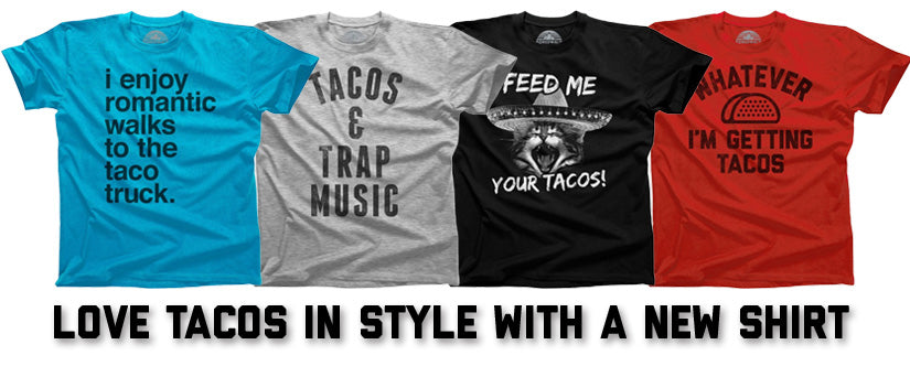 Love Tacos in Style With a New Taco Shirt