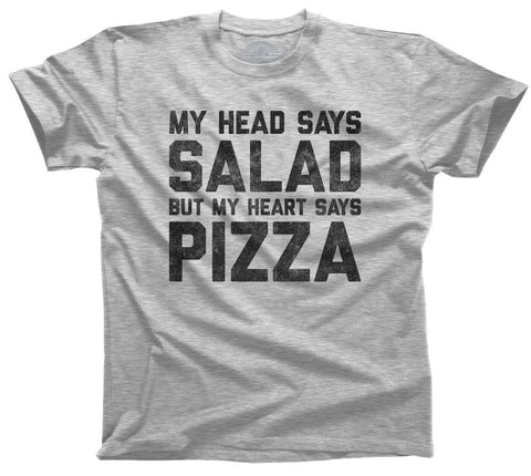 My Head Says Salad But My Heart Says Pizza