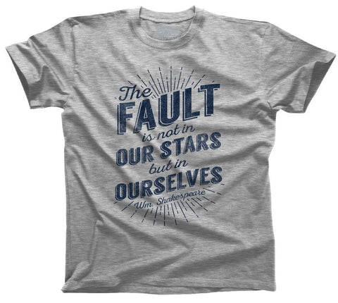 The Fault is Not in Our Stars But In Ourselves Shirt