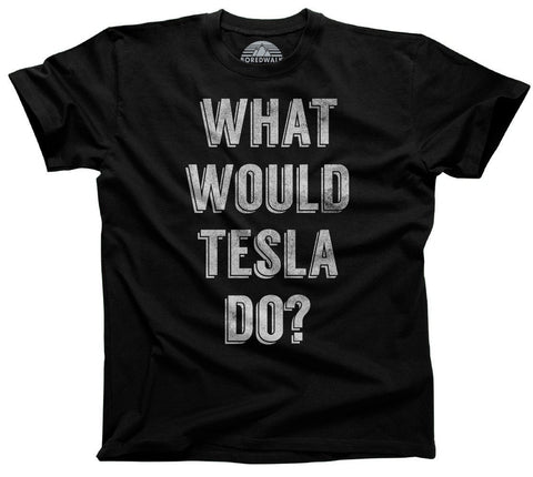 What Would Tesla Do Science Shirt