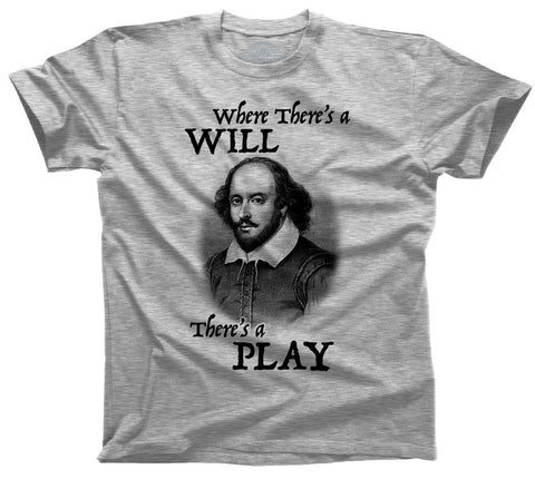 Where There's a Will There's a Play Shakespeare Shirt